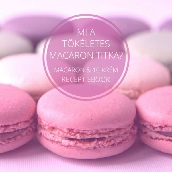 Macaron tanfolyam I. – Ebook